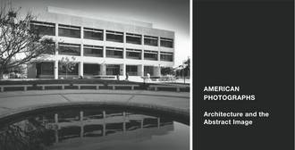 American Photographs - Architecture and the Abstract Image