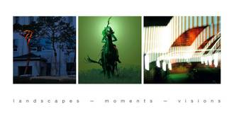 landscapes - moments - visions